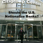 Should the U.S. nationalize banks?