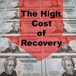 The High Cost of Recovery